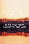 Paulo Coelho: By the River Piedra I Sat Down and Wept