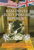 Stanislav Motl: Kam zmizel zlat poklad republiky
