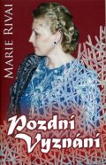 Rivai Marie: Pozdn vyznn