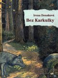 Douskov Irena: Bez Karkulky
