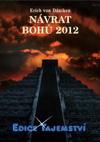 Erich von Däniken: Návrat bohů 2012