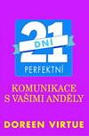 Doreen Virtue: 21 dní perfektní komunikace s vašimi anděly