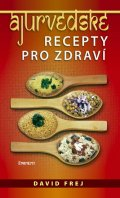 David Frej: Ájurvédské recepty pro zdraví