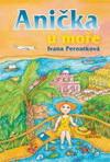 Ivana Peroutková: Anička u moře