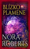 Nora Robertsová: Blízko plamene