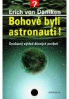Erich von Däniken: Bohové byli astronauti!