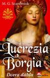 Scarsbrook M. G.: Lucrezia Borgia - Dcera ďábla