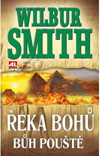 Wilbur Smith: Řeka bohů - Bůh pouště