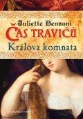Juliette Benzoni: Čas travičů - Králova komnata