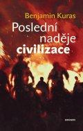 Benjamin Kuras: Poslední naděje civilizace