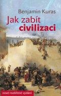 Benjamin Kuras: Jak zabít civilizaci