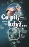 Jarmila Mandžuková: Co pít, když ...