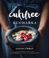 Janina Černá: Cukrfree - Kuchařka