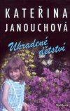 Kateřina Janouchová: Ukradené dětství