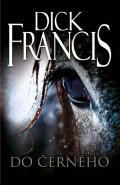 Dick Francis: Do černého