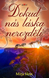 Mirja Hein: Dokud nás láska nerozdělí