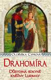 Oldřiška Ciprová: Drahomíra - Důstojná sokyně kněžny Ludmily