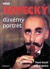 Pavel Kovář, Jana Kopecká: Miloš Kopecký - důvěrný portrét