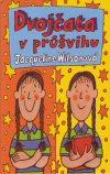 Jacqueline Wilsonová: Dvojčata v průšvihu