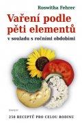 Roswitha Fehrer: Vaření podle pěti elementů