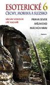 Václav Vokolek, Jiří Kuchař: Esoterické Čechy, Morava a Slezsko 6.díl