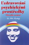 Dr. Petr Novotný: Uzdravování psychickými prostředky - Filozofie nemocí