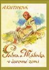 Amálie Kutinová: Gabra a Málinka v čarovné zemi