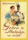 Amálie Kutinová: Gabra a Málinka ve městě