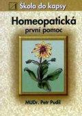 Mudr. Petr Pudil : Homeopatická první pomoc - škola do kapsy