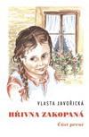 Vlasta Javořická: Hřivna zakopaná I/II