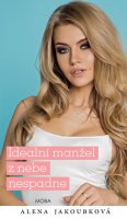 Alena Jakoubková: Ideální manžel z nebe nespadne