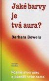 Barbara Bowers: Jaké barvy má tvá aura