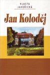 Vlasta Javořická: Jan Koloděj