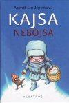 Astrid Lindgrenová: Kajsa Nebojsa