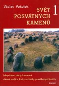Václav Vokolek: Svět posvátných kamenů 1.