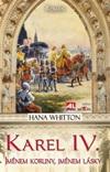 Hana Whitton: Karel IV. - Jménem koruny, jménem krále