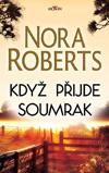 Nora Roberts: Když přijde soumrak