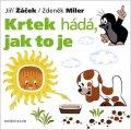Miler Zdeněk, Žáček Jiří: Krtek a jeho svět 3 - Krtek hádá, jak to je