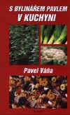Pavel Váňa: S bylinářem Pavlem v kuchyni