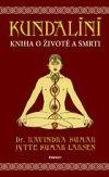 Ravindra Kumar, Jytte Kumar Larsen: Kundalíní - Kniha o životě a smrti