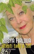 Pavlína Brzáková: Květa Fialová - Štěstí tady a teď