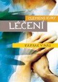 Clemens Kuby: Léčení - Zázrak v nás