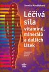 Mandžuková Jarmila: Léčivá síla vitamínů, minerálů a dalších látek