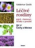 Valdemar Grešík: Léčivé rostliny 1 - Čechy a Morava
