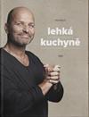 Zdeněk Pohlreich: Lehká kuchyně.