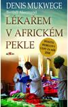 Mukwege Denis, Akerlund Berthil: Lékařem v africkém pekle