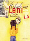 Zdeňka Bezděková: Říkali mi Leni
