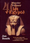 Jan Boněk, Miroslav Verner: 40 let v Egyptě