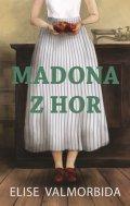 Elise Valmorbida: Madona z hor