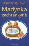 Astrid Lindgrenová: Madynka zachránkyně